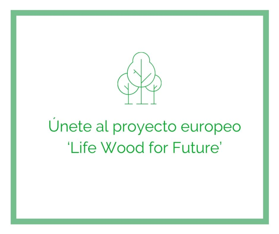 únite al proyecto life wood for future