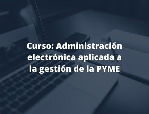 Curso Administración electrónica aplicada a la gestión de la PYME