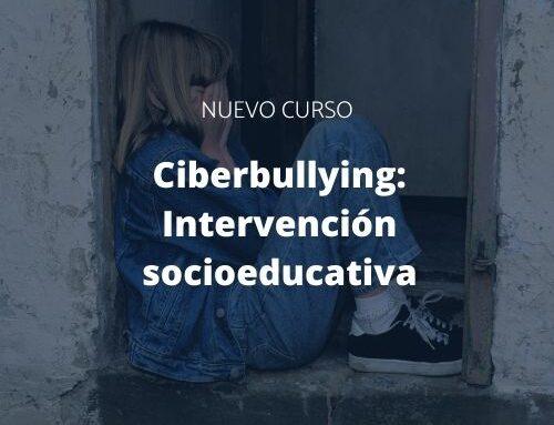 "Curso de ""Ciberbullying: Intervención socioeducativa"""