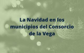 la Navidad en los municipios del Consorcio de la Vega