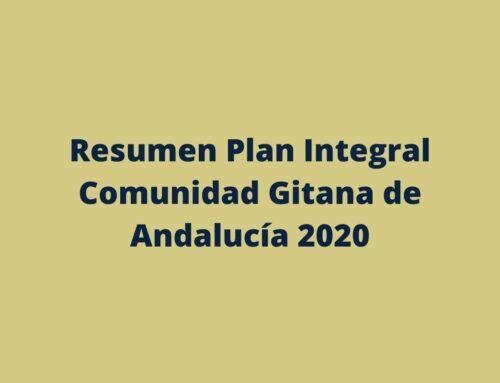 Resumen Plan Integral Comunidad Gitana de Andalucía 2020