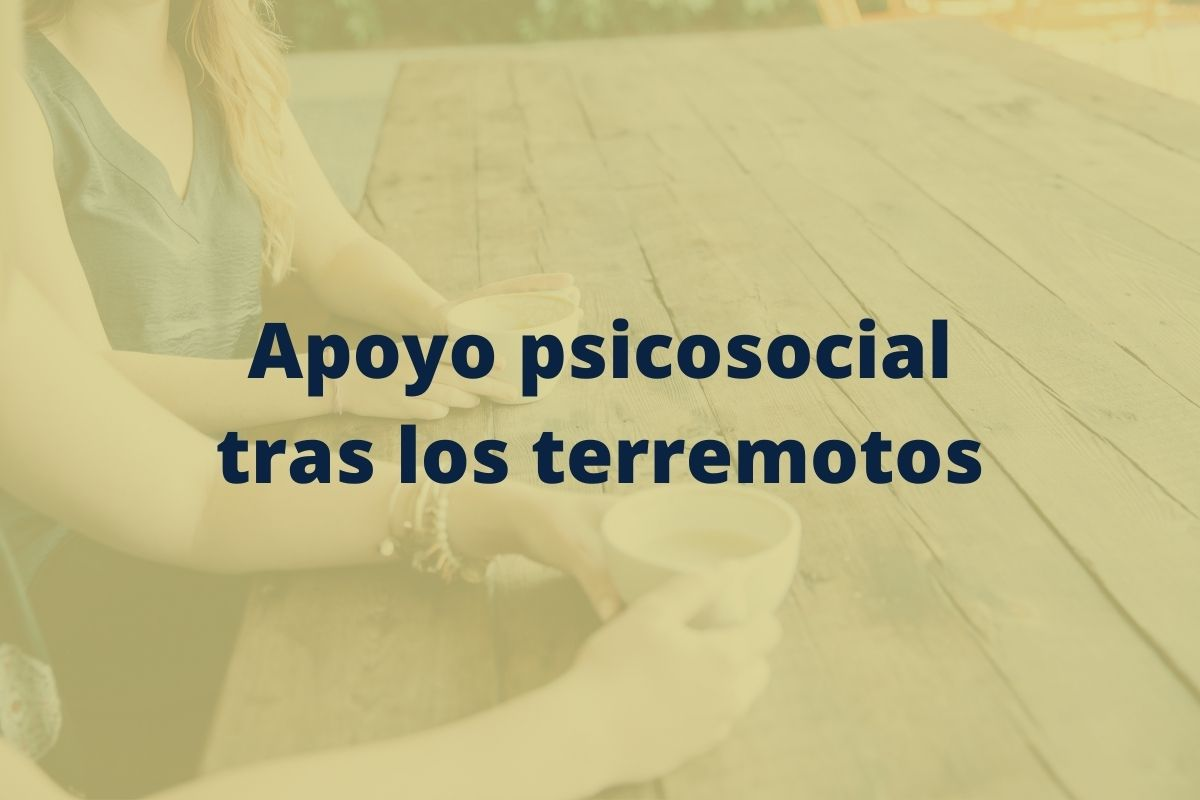apoyo psicosocial tras los terremotos
