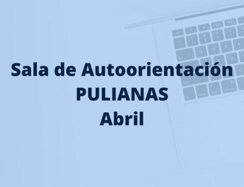 Sala de Autoorientación de Pulianas en abril