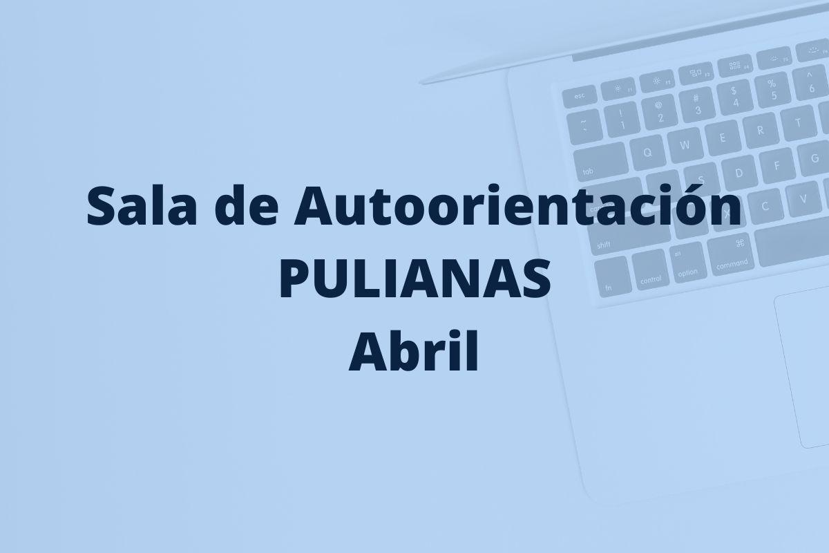 sala de autoorientación Pulianas en abril