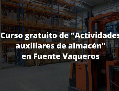 """Curso gratuito de """"Actividades auxiliares de almacén"""" en Fuente Vaqueros"""